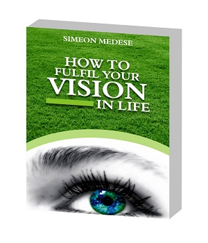 HOW TO FULFIL YOUR VISION IN LIFE