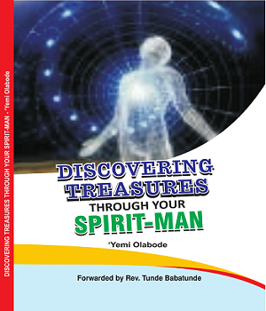 DISCOVERING TREASURES THROUGH YOUR SPIRIT-MAN